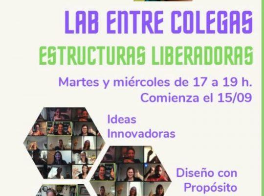 LAB ENTRE COLEGAS: ESTRUCTURAS LIBERADORAS